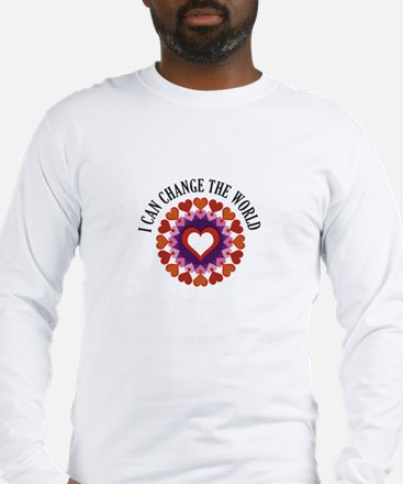 I can change the world Long Sleeve T-Shirt