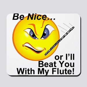 Be Nice or I'll Beat You With Mousepad