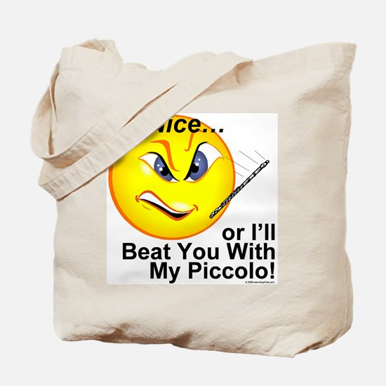 Be Nice or I'll Beat You With Tote Bag
