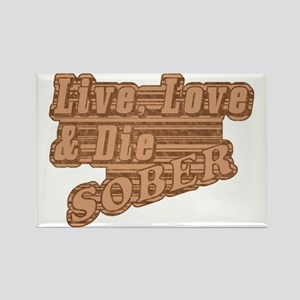 Live, Love & Die Sober Rectangle Magnet