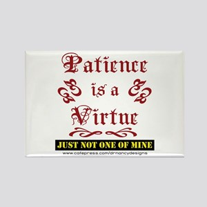 Patience Is A Virtue Rectangle Magnet