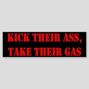 Kick Their Ass, Take Their Ga Bumper Sticker
