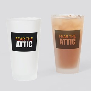 Fear the Attic Drinking Glass