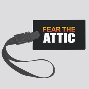 Fear the Attic Large Luggage Tag