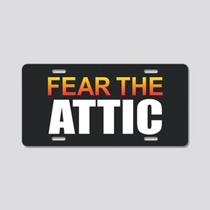 Fear the Attic Aluminum License Plate
