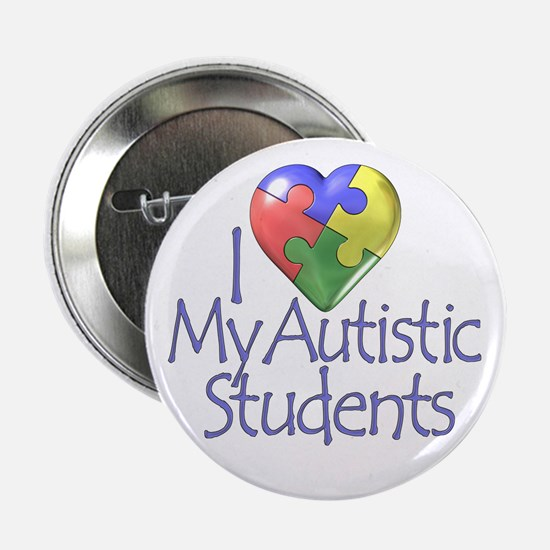 """My Autistic Students 2.25"""" Button"""