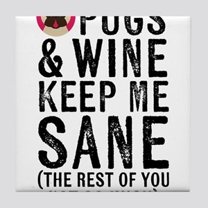 Pugs & Wine Keep Me Sane Tile Coaster