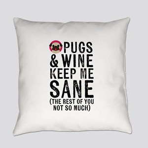 Pugs & Wine Keep Me Sane Everyday Pillow