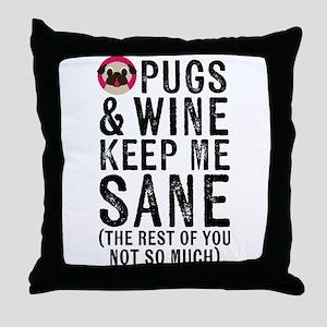 Pugs & Wine Keep Me Sane Throw Pillow