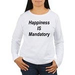 Happiness Is Mandatory Women's Long Sleeve T-Shirt
