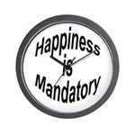 Happiness Is Mandatory Wall Clock