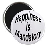 Happiness Is Mandatory Magnet