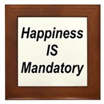 Happiness Is Mandatory Framed Tile