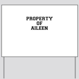 Property of AILEEN Yard Sign
