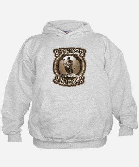 I think therefore I hunt Say' Hoodie