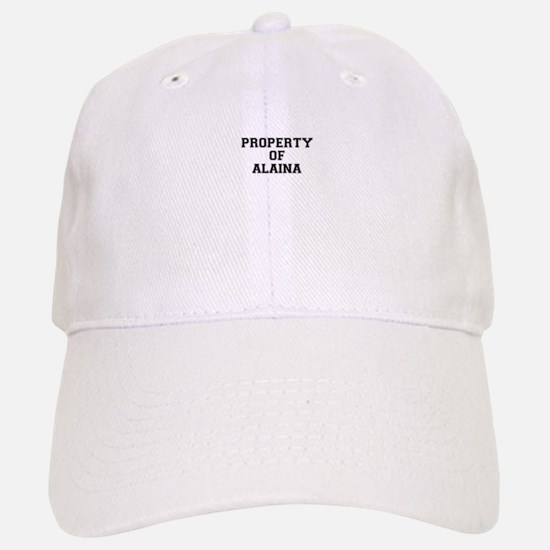 Property of ALAINA Baseball Baseball Cap