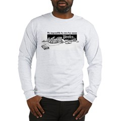 Impossible To Own Too Many Books Long Sleeve T-Shi