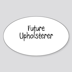 Future Upholsterer Oval Sticker