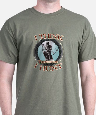 I think therefore I hunt T-Shirt