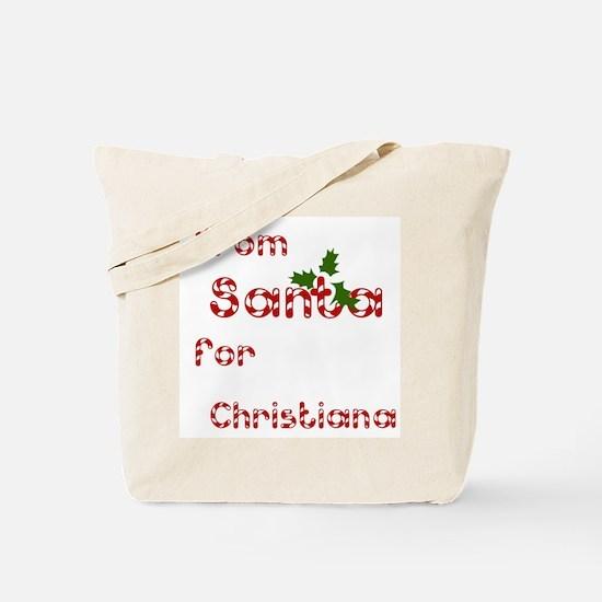 From Santa For Christiana Tote Bag