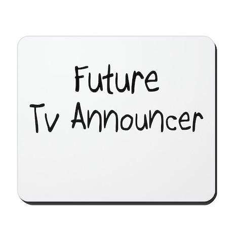 Future Tv Announcer Mousepad by hotjobs