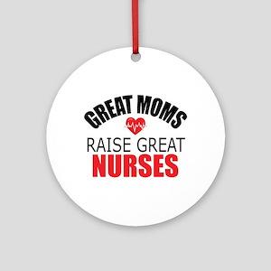 Moms Raise Nurses Round Ornament