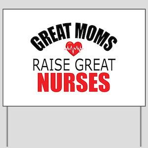 Moms Raise Nurses Yard Sign