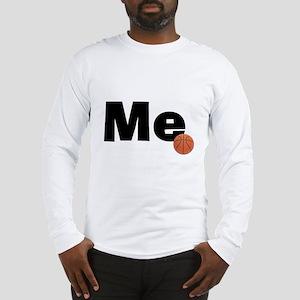 Me Basketball Long Sleeve T-Shirt