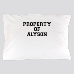Property of ALYSON Pillow Case