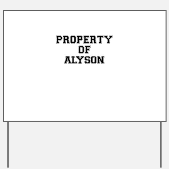 Property of ALYSON Yard Sign