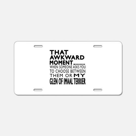 Awkward Glen of Imaal Terri Aluminum License Plate