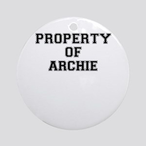 Property of ARCHIE Round Ornament