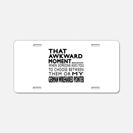 Awkward German Wirehaired P Aluminum License Plate