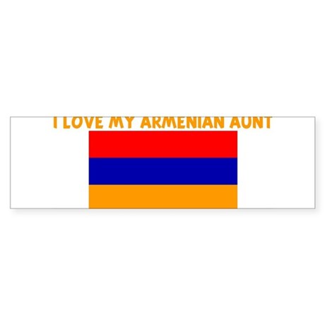 I LOVE MY ARMENIAN AUNT Bumper Sticker