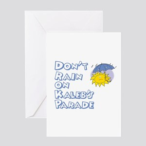 Don't Rain On Kaleb's Parade Greeting Card
