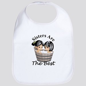 Sisters Are The Best Bib