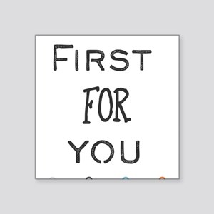 First for you. Sticker
