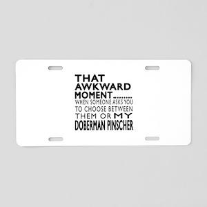 Awkward Doberman Pinscher D Aluminum License Plate