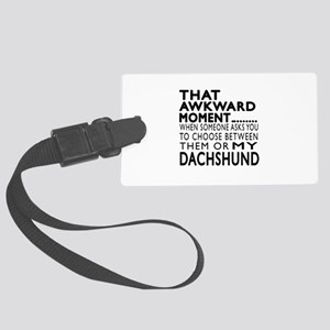 Awkward Dachshund Dog Designs Large Luggage Tag