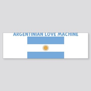ARGENTINIAN LOVE MACHINE Bumper Sticker