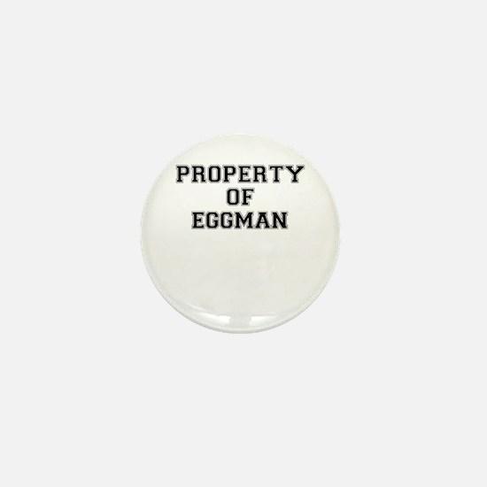 Property of EGGMAN Mini Button
