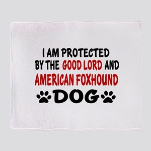 Protected By American Foxhound Dog Throw Blanket