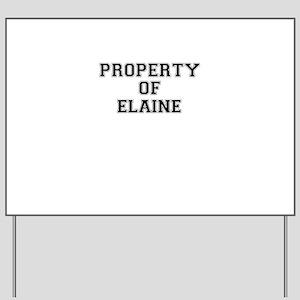 Property of ELAINE Yard Sign