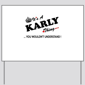 KARLY thing, you wouldn't understand Yard Sign