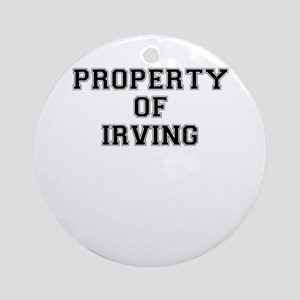 Property of IRVING Round Ornament