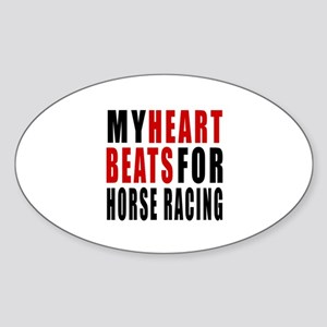 My Hear Beats For Horse Racing Sticker (Oval)