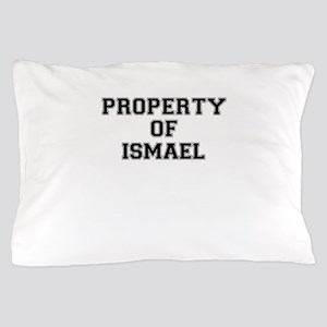 Property of ISMAEL Pillow Case