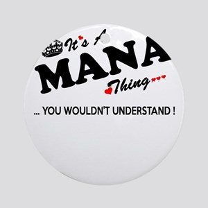 MANA thing, you wouldn't understand Round Ornament