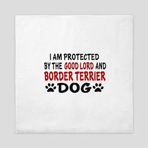 Protected By Border Terrier Queen Duvet