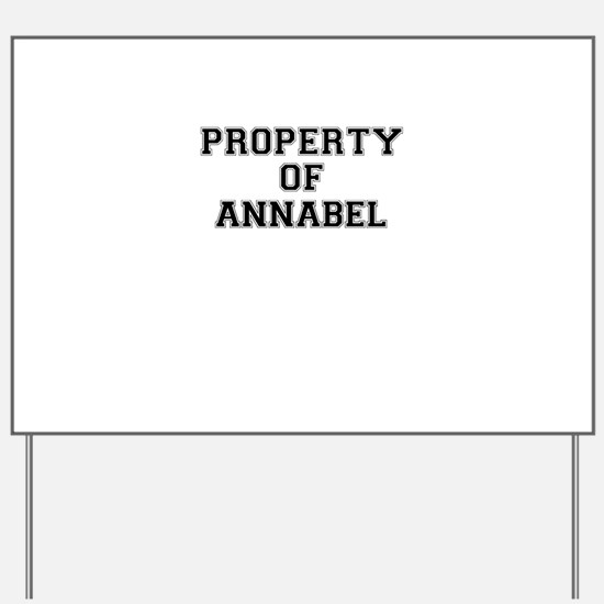 Property of ANNABEL Yard Sign